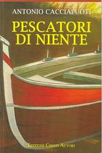 CACCIAPUOTI Antonio Pescatori di niente libro.jpg
