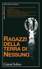 RAGAZZI DELLA TERRA DI NESSUNO libro Gianni Solino.jpg